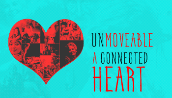 Unmovable - A Connected HEART